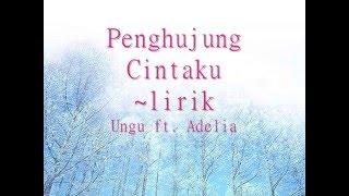 penghujung cintaku (Lirik)~Ungu ft Adelia