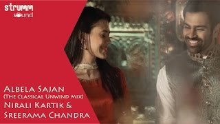 Albela Sajan I Classical Unwind I Nirali Kartik I Sreerama Chandra