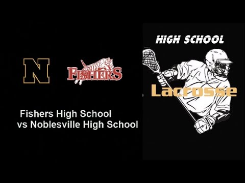 High School Boys Lacrosse Fishers at Noblesville