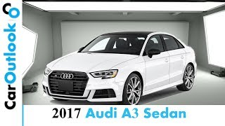 2017 audi a3 sedan review   new audi a3 sedan exterior and interior review caroutlook