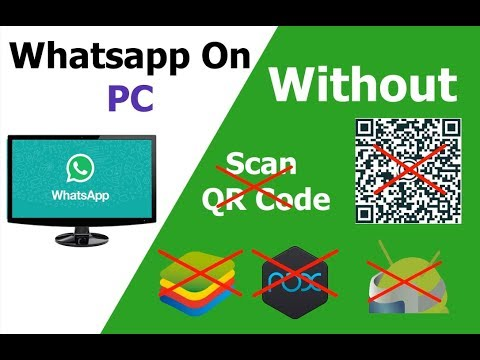 How To Run Whatsapp In Pc Without Using BlueStack | Nox | ARC Welder | Scan QR Code
