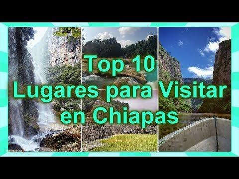 Top10 Lugares para Visitar en Chiapas