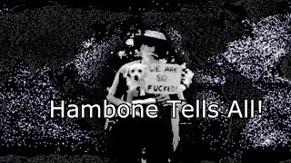 The Hambone Tapes Pt 2