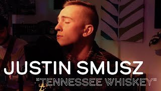 """""""Tennessee Whiskey"""" - Cover by Justin Smusz 