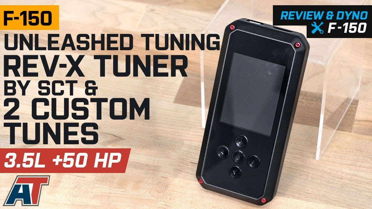 2015-2017 F150 Unleashed Tuning Rev-X Tuner by SCT & 2 Custom Tunes 3 5L  EcoBoost Review & Dyno