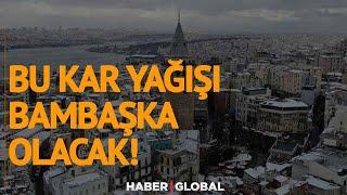 Bu Kez İstanbul'a Kar Yağışı Bambaşka   Hava Durumu