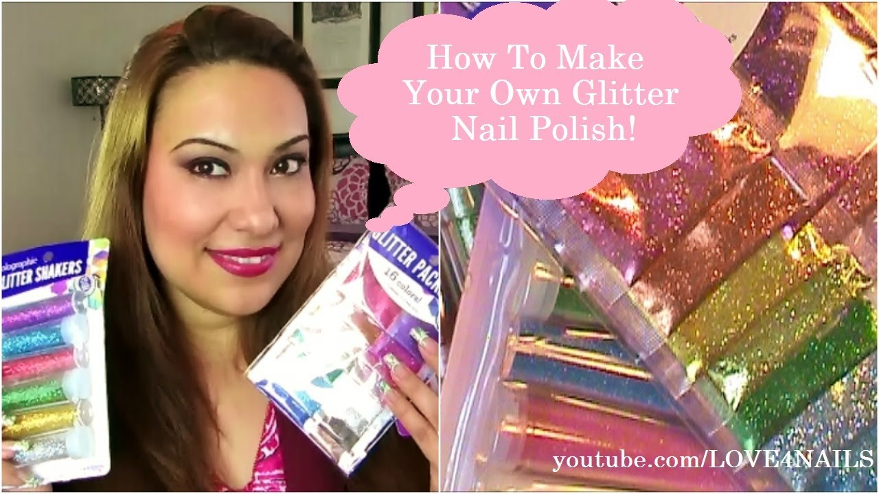 How to MaKe a GliTTer PoLish for Your NaiLs! - YouTube