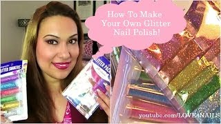 How to MaKe a GliTTer PoLish for Your NaiLs!