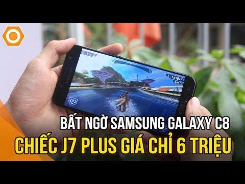 Bất ngờ Samsung Galaxy C8 - Chiếc J7 Plus giá chỉ 6 triệu