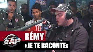"""Rémy """"Je te raconte"""" #PlanèteRap"""