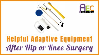 Adaptive Equipment for Hip/Knee Replacement