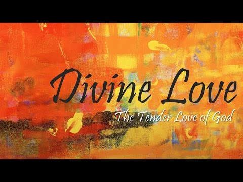 The Tender Love of God
