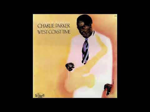 Charlie Parker - West Coast Time (1981) (Full Album)