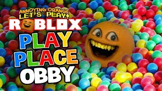 Roblox: Play Place OBBY! [Annoying Orange Plays]