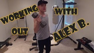 WORKING OUT WITH ALEX | Alex B