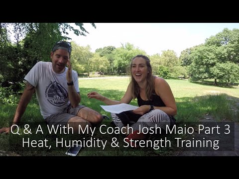 Q & A With Coach Josh Maio Part 3 Heat, Humidity and Strength Training