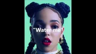 Water me Fka twigs Lyrics