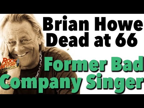 Brian Howe, singer and former Bad Company frontman, dies at 66 ...