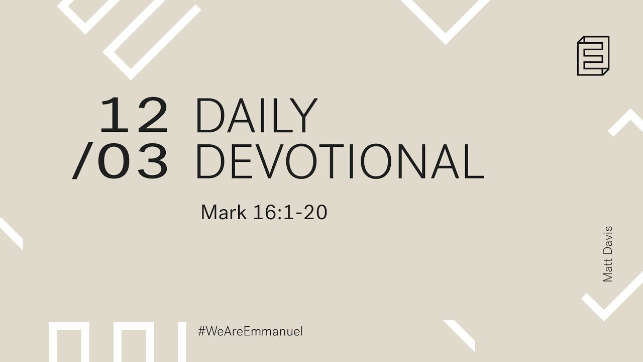 Daily Devotion with Matt Davis // Mark 16:1-20 Cover Image