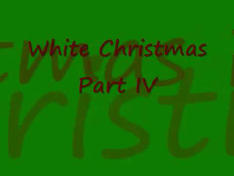 White Christmas Part  IV