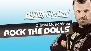 Blutonium Boy - Rock The Dolls (Official Music Video Clip)