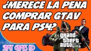 ¿MERECE LA PENA COMPRAR GTA V PARA PS4? | 2015 | SAMY GAMES HD