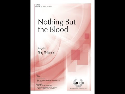 Nothing But the Blood (SATB) - Mary McDonald