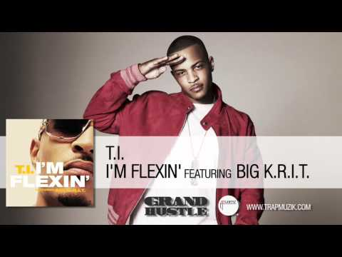 t.i.---i'm-flexin-ft.-big-k.r.i.t.-w/-lyrics