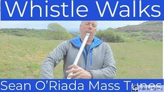 Whistle Walks - Sean O'Riada Mass Tunes
