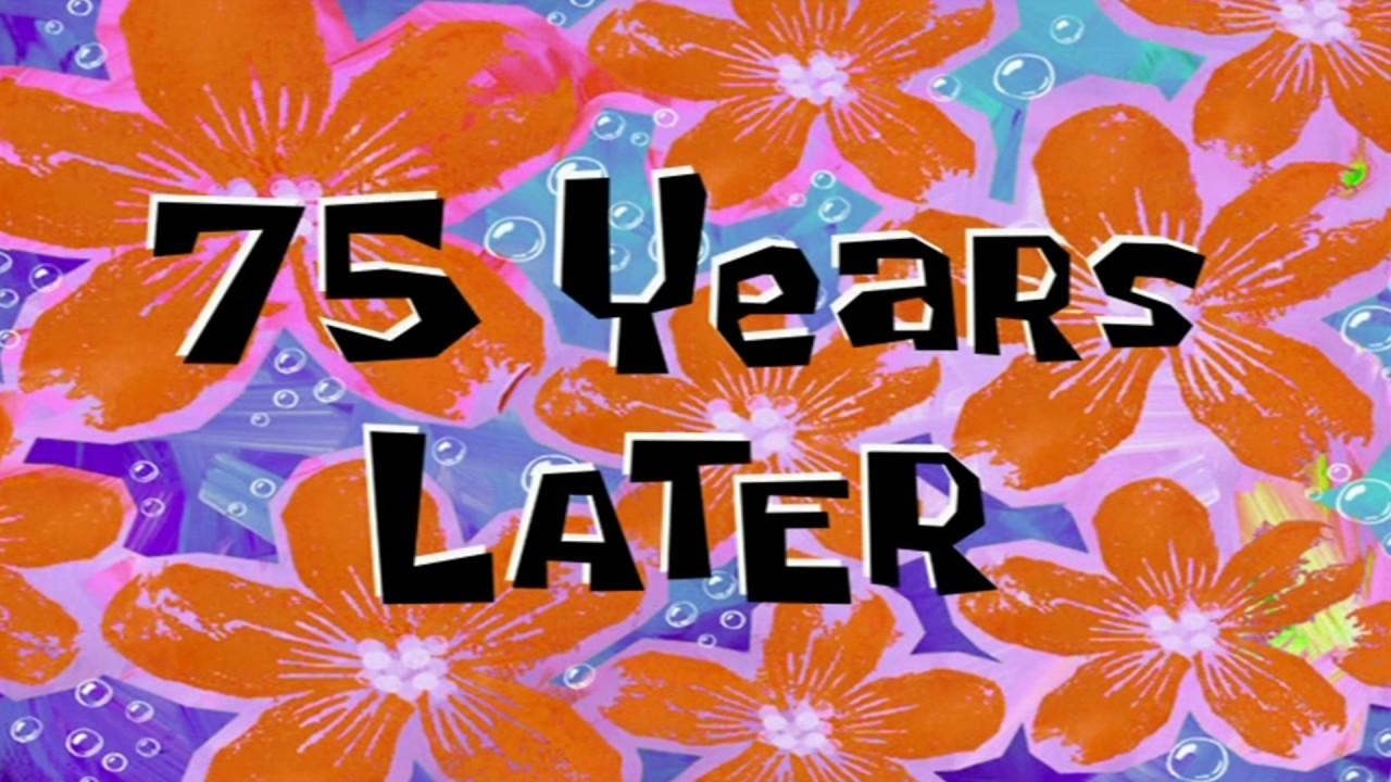 Later Spongebob 5 Years