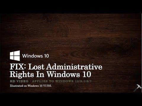 FIX: Lost Administrative Rights In Windows 10