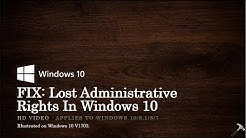 FIX: Lost Administrative Rights In Windows 10