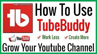 Ho To Use TubeBuddy to Increase YouTube Earning & Views | Best SEO Tool for Youtube Creators