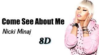 Nicki Minaj - Come See About Me (8D AUDIO) 🎧