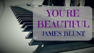 James Blunt - You're Beautiful (Piano Cover)