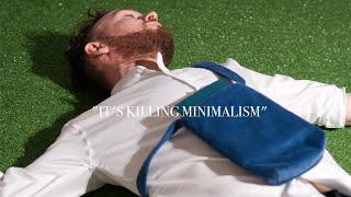 The Obsession That's Killing Minimalism