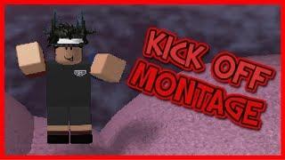 ROBLOX | KICK OFF | MONTAGE