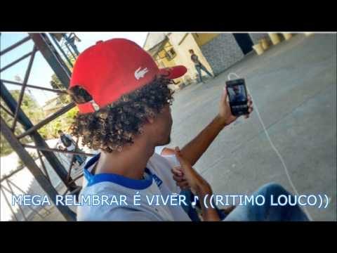 MEGA RELEMBRAR É VIVER ♪ RITMO LOUCO