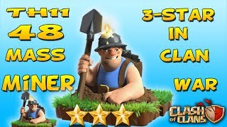 Clash of Clans - STRONG ATTACK TH11 3-STAR WITH MASS MINERS DESTROY WAR BASE