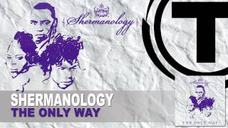 Shermanology - The Only Way (Radio Edit)