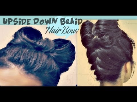 HAIR BOW TUTORIAL UPSIDE DOWN BRAID BUN