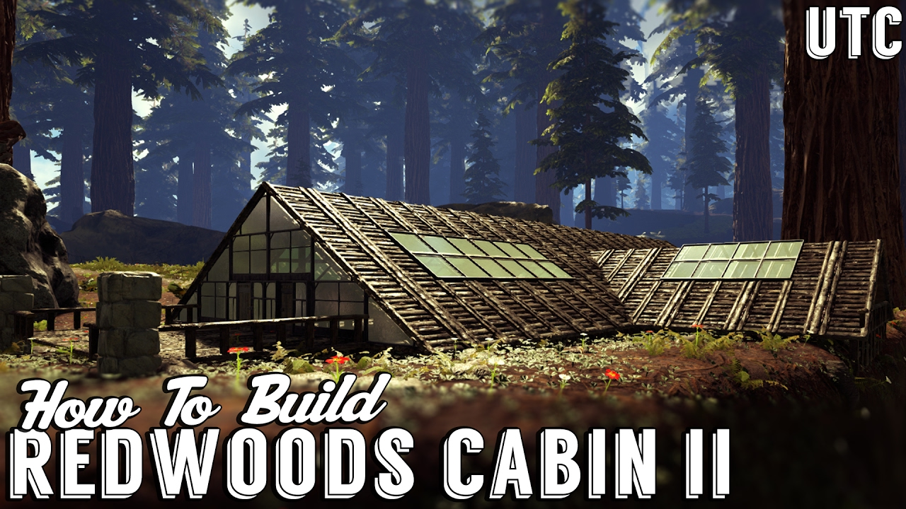 Redwoods Cabin Ii Ark House Building Tutorial How To