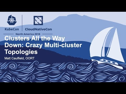Clusters All the Way Down: Crazy Multi-cluster Topologies - Matt Caulfield, Oort