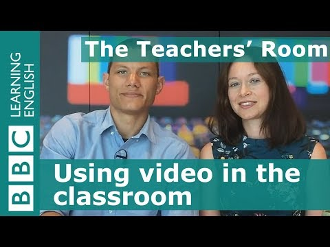 The Teachers' Room: Using video in the classroom