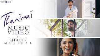 Thanimai - Music Video | A Shabir Musical