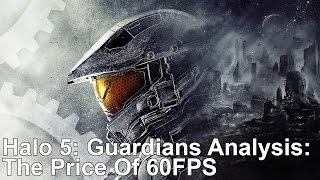 Halo 5 Guardians: The Price Of 60fps