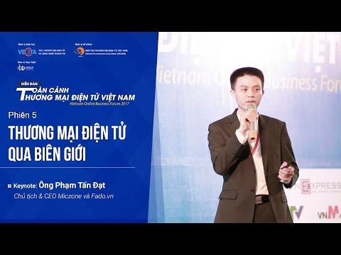 [Toàn cảnh TMĐT Việt Nam 2017] Phiên 5 - Thương mại điện tử qua biên giới (Keynote)