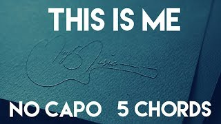 How To Play This Is Me by Keala Settle & The Greatest Showman Ensemble | No Capo (5 Chords)