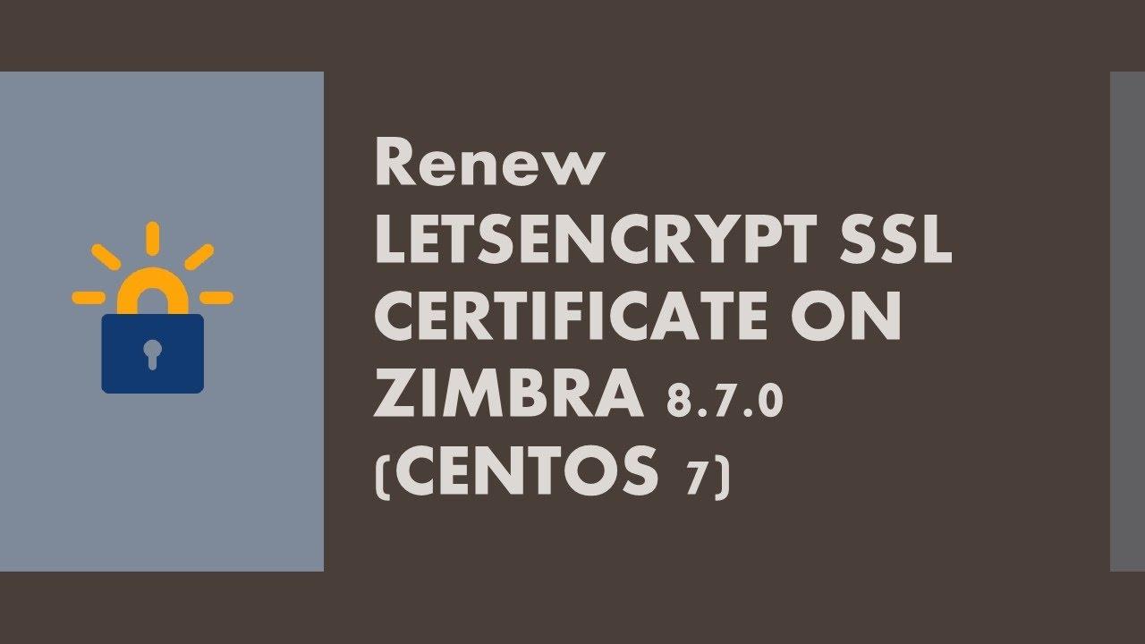 Renew letsencrypt ssl certificate for zimbra on centos 7 youtube renew letsencrypt ssl certificate for zimbra on centos 7 xflitez Images