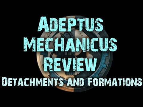 Detachments and Formations - Adeptus Mechanicus Reviews Ep 7